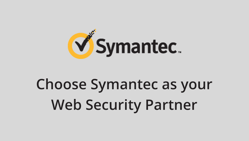 Choose Symantec as your Web Security Partner
