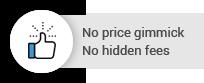 no price gimmick, no hidden fees